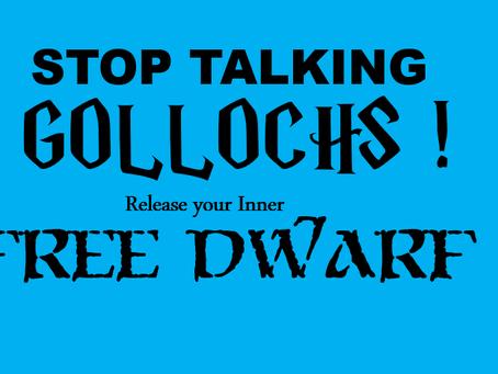 Stop Talking Gollochs !