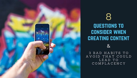 10 Questions To Consider When Creating Content & 3 Bad Habits To Avoid