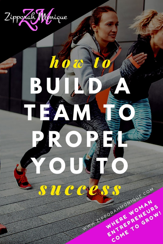 How to Build a Team to Propel You to Success