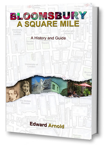 London Bloomsbury A Square Mile: A History and Guidebook by Edward Arnold