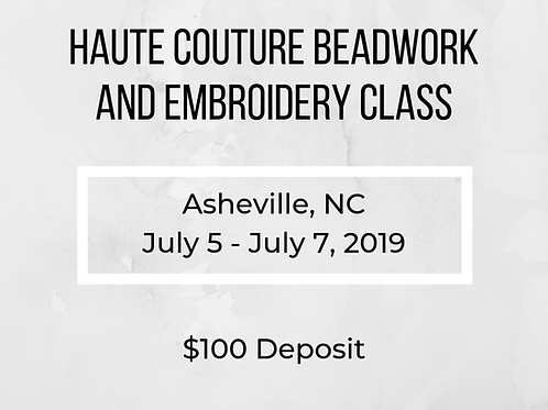 Asheville - July Class - Haute Couture Beadwork and Embroidery Class Deposit