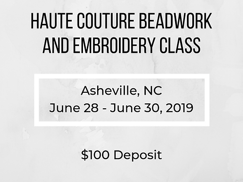 Asheville - June Class - Haute Couture Beadwork and Embroidery Class Deposit