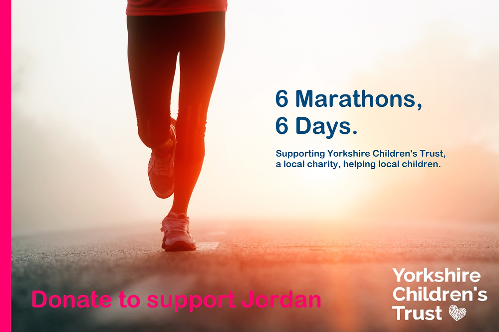 Jordan Mather is doing 6 Marathons in 6 Days for Yorkshire Childrens Trust. A local charity, helping local children