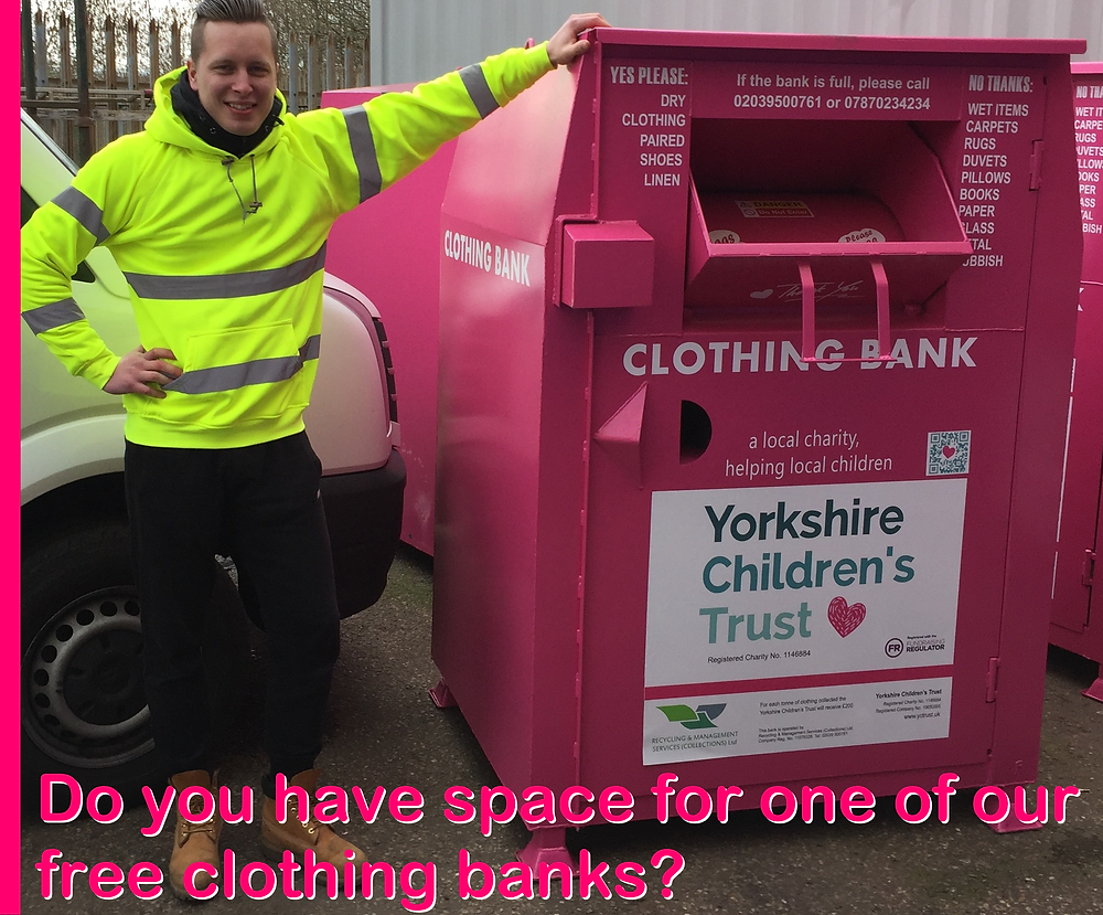 Free clothing banks from Yorkshire Children's Trust to help your workplace, school or business raise money for a local charity and save the planet.