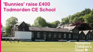 Todmorden CE Junior, Infant & Nursery School raised £400 for Yorkshire Children's Trust