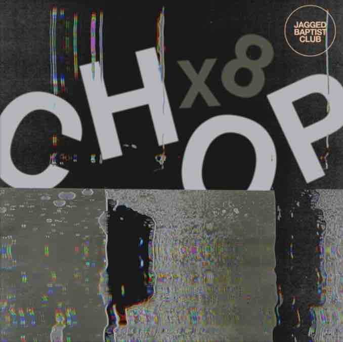 Cover art for Jagged Baptist Club's Chop x8