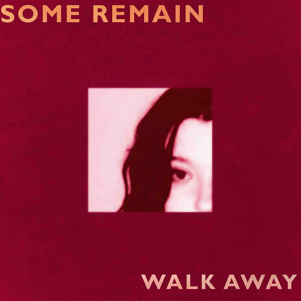 Cover art for Some Remain's debut single Walk Away