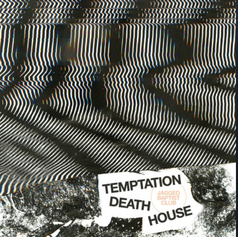 Cover of Jagged Baptist Club's single Temptation Death House