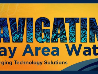 Navigating Bay Area Water:Emerging Technology Solutions May 31, 2018
