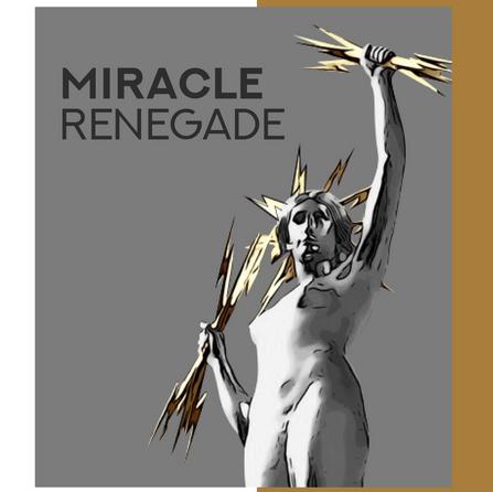 Miracle Renegade