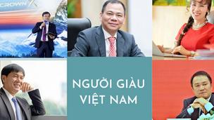 Tài sản người giàu Việt Nam tăng mạnh, thêm 2 nhân vật tiệm cận danh sách tỷ phú đô la