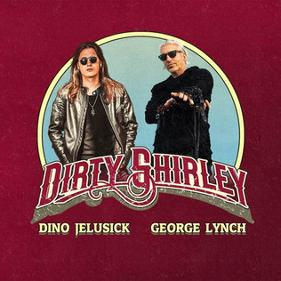 Dirty Shirley featuring George Lynch and vocalist Dino Jelusick (Animal Drive, TSO) release lyric vi