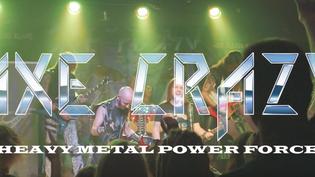 "AXE CRAZY Unleash ""Heavy Metal Power Force"" Video"
