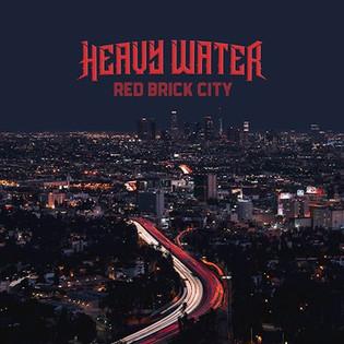 "HEAVY WATER Release Debut Album ""Red Brick City"" Feat. Saxon vocalist Biff Byford"