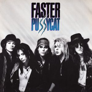 "Faster Pussycat - ""Faster Pussycat"" (1987)"