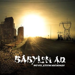 """Babylon A.D. : New video Premier """"Crash & Burn"""" To Release """"Revelation Highway&qu"""