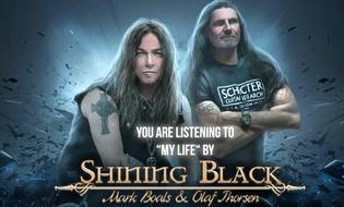 "SHINING BLACK feat. vocalist Mark Boals  and guitarist Ölaf Thorsen  Stream ""My Life"""