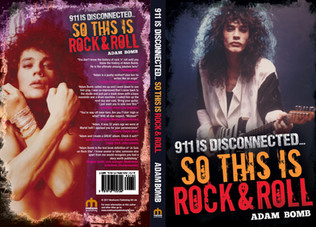 Adam Bomb - 911 is Disconnected: So This is Rock and Roll ( Book )