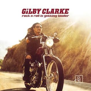 GILBY CLARKE releases new single 'Rock 'n' Roll Is Getting Louder'