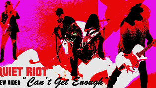 """Quiet Riot Premiere First Music Video In 29 Years For """"Can't Get Enough"""""""