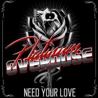 "PLATINUM OVERDOSE Stream New Single ""Need Your Love"""