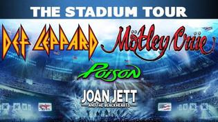 MÖTLEY CRÜE, POISON, Def Leppard And JOAN JETT & THE BLACKHEARTS: 'The Stadium Tour' Det