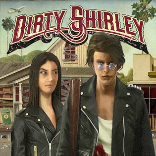 DIRTY SHIRLEY Featuring George Lynch and Dino Jelusic : Album Review