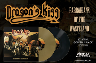 """Dragons Kiss' debut album """"Barbarians of the Wasteland"""" sees vinyl release via Firecum Records"""