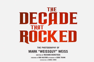 """The Decade That Rocked: The Photography Of Mark """"Weissguy"""" Weiss set for release June 2, 2"""