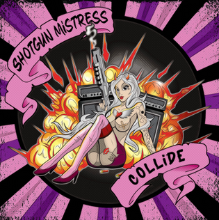 Shotgun Mistress Release Official Video For New Single 'Collide'