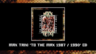Lost Realm Records to release MAX TRIXI 'To The Max' CD: Limited to 300 hand numbered copies