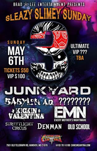 Sleazy Slimey Sunday 3on May 6th 2018  Junkyard - EMN - Babylon A.D. - Denman - Kickin' Valenti