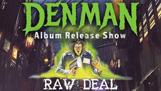 DENMAN 'Raw Deal' Album Release Party Set For February 7th