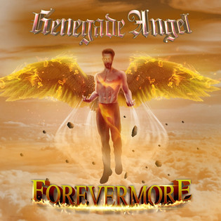 "Renegade Angel puts forth their third release, ""Forevermore"""