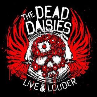 """The Dead Daisies """"Live & Louder"""" Album Review"""