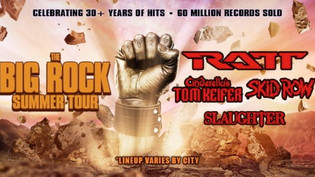 'The Big Rock Summer Tour' Feat. RATT, TOM KEIFER, SKID ROW And SLAUGHTER Officially Cancele
