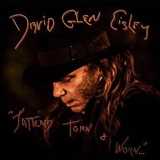 DAVID GLEN EISLEY Returns With Solo Opus 'Tattered Torn & Worn'