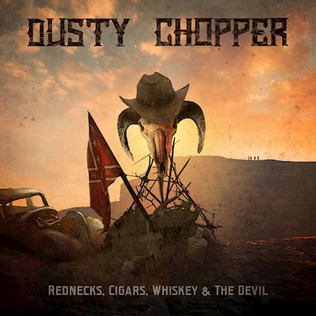 "DUSTY CHOPPER release ""Rednecks, Cigars, Whiskey & The Devil"""