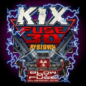 KIX 'Fuse 30 Reblown', 30th Anniversary Special Edition