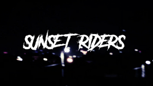 "SUNSET RIDERS Latest Video ""THE CREATURE COMES ALIVE"""