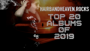 Hair Band Heaven's Top 20 Albums of 2019