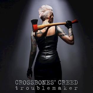 """Crossbones' Creed """"Troublemaker"""" Album Review"""