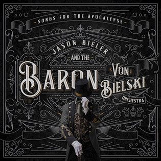Saigon Kick's JASON BIELER AND THE BARON VON BIELSKI ORCHESTRA to release Songs For The Apocalypse