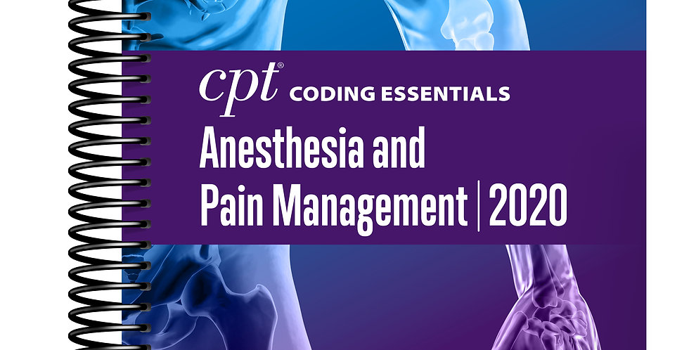 CPT Coding Essentials Anesthesia and Pain Management 2020