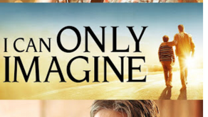 Movie with a Message: I Can Only Imagine