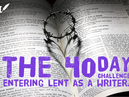 The Forty Day Challenge: Entering Lent as a Writer
