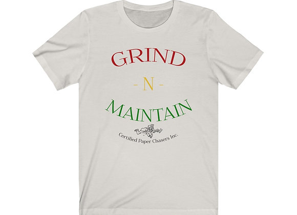 Grind N Maintain T-Shirt