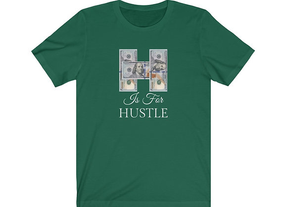 H Is For Hustle T-Shirt