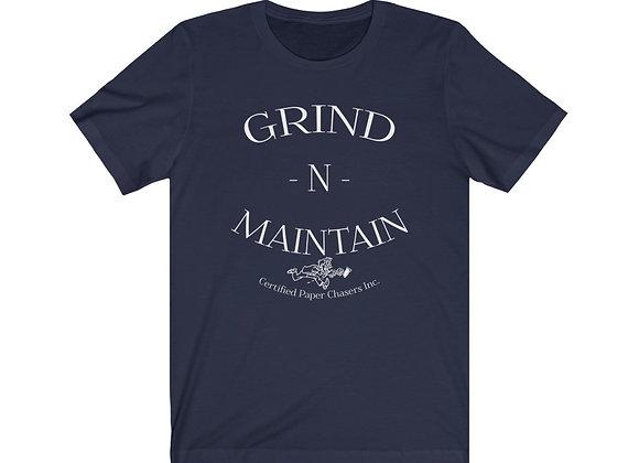 Grind N Maintain T-Shirt