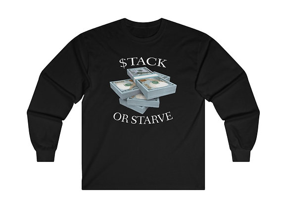 $tack or Starve Long Sleeve T-Shirt